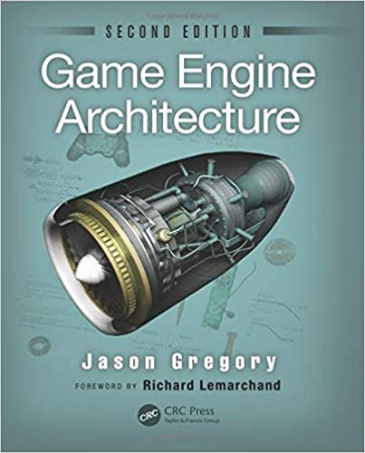 Game Engine Architecture. 2nd Edition, 2015, Jason Gregory
