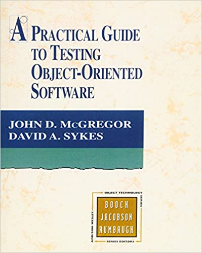 A Practical Guide to Testing Object-Oriented Sofrware