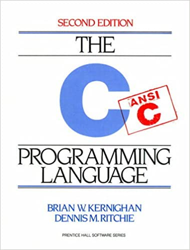 The C Programming Language - by Brian Kernighan