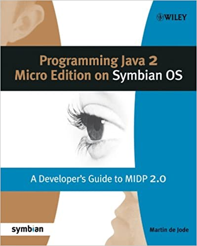 Programming Java 2 Micro Edition for Symbian OS: A developer's guide to MIDP 2.0 by Martin de Jode