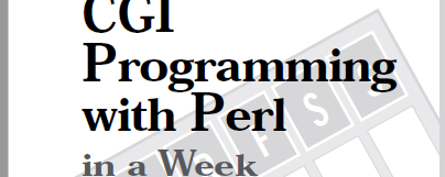 Teach Yourself CGI Programming with Perl in a Week by Eric Herrman