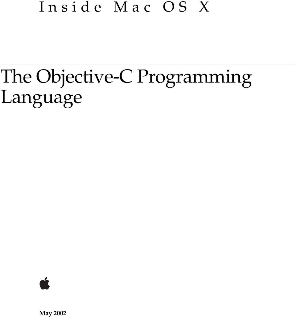 Inside Mac OS X. The Objective-C Programming Language, Apple Computer, Inc