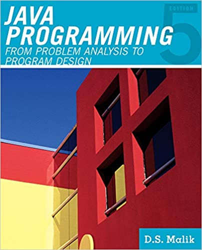 Java™ Programming: From Problem Analysis to Program Design, 5th Edition by D. S. Malik