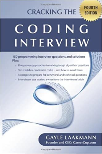 Cracking the Coding Interview, Fourth Edition: 150 Programming Interview Questions and Solutions, 4th Edition by Gayle Laakmann