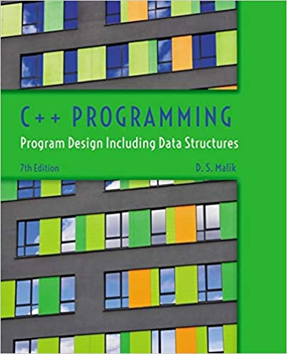 C++ Programming: Program Design Including Data Structures 7th Edition by D. S. Malik