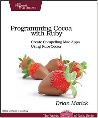 Programming Cocoa with Ruby: Create Compelling Mac Apps Using RubyCocoa