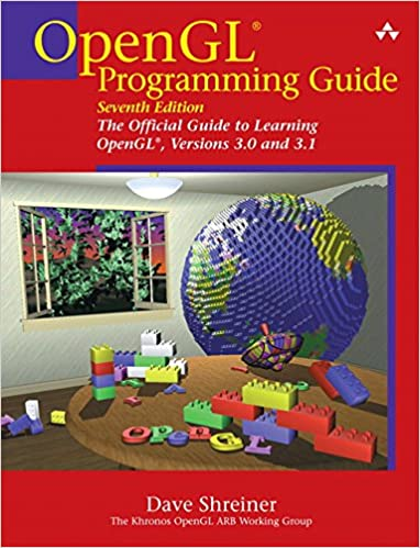 OpenGL Programming Guide: The Official Guide to Learning OpenGL, Versions 3.0 and 3.1. 7th Edition by Dave Shreiner, Bill The Khronos OpenGL ARB Working Group