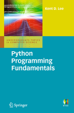 Python Programming Fundamentals, 2008 by Kent D. Lee