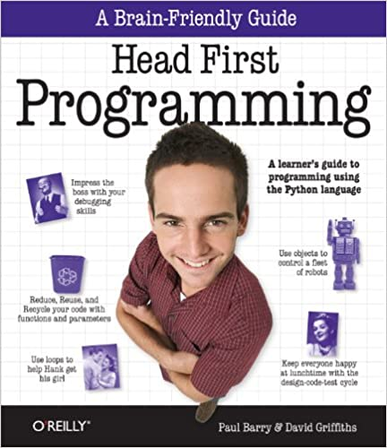 Head First Programming: A learner's guide to programming using the Python language by David Griffiths, Paul Barry
