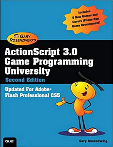 ActionScript 3.0 Game Programming University (2nd Edition) by Gary Rosenzweig