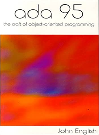 Ada 95: The Craft of Object-Oriented Programming by John English