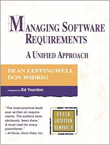 Managing Software Requirements: A Unified Approach (The Addison-Wesley Object Technology Series) by Dean Leffingwell, Don Widrig