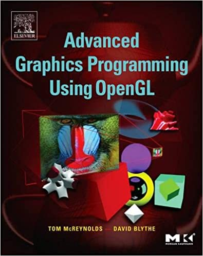 Advanced Graphics Programming Using OpenGL by Tom McReynolds , David Blythe