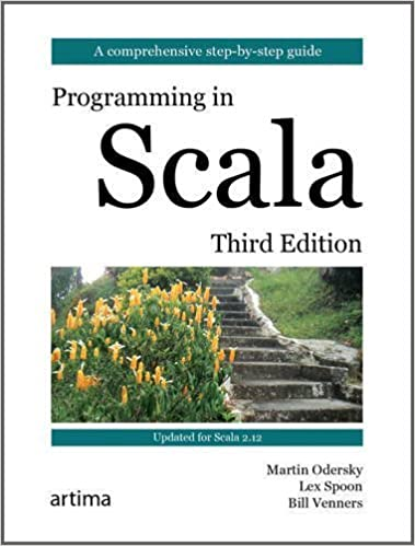 Programming in Scala, 3rd Edition by Martin Odersky, Lex Spoon, Bill Venners