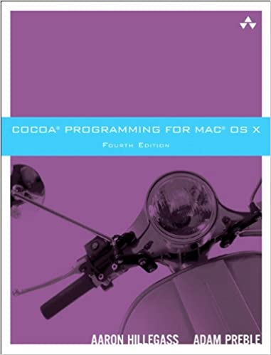 Cocoa Programming for Mac OS X, 4th Edition by Aaron Hillegass, Adam Preble