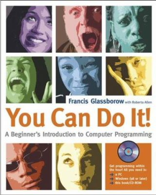 You Can Do It!: A Beginner's Introduction to Computer Programming, Glassborow, Francis