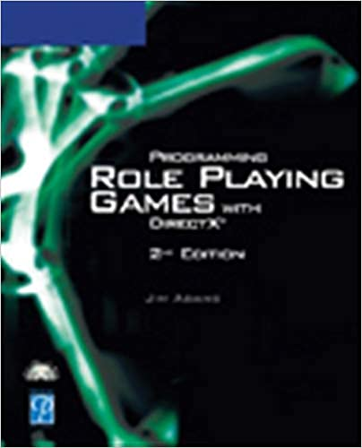 Programming Role Playing Games with DirectX 2nd Edition by Jim Adams