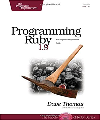 Programming Ruby 1.9: The Pragmatic Programmers' Guide 3rd Edition by Dave Thomas, Chad Fowler, Andy Hunt