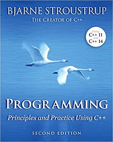 Programming: Principles and Practice Using C++, 2nd Edition by Bjarne Stroustrup