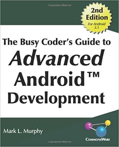 The Busy Coder's Guide to Advanced Android Development by Mr. Mark L Murphy