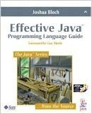 Effective Java: Programming Language Guide by Joshua Bloch