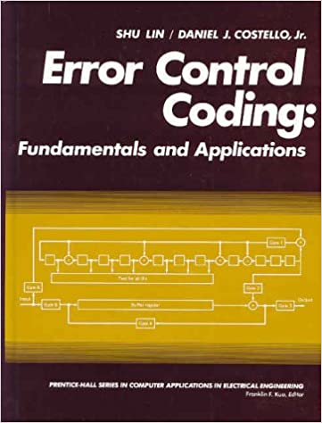 Error Control Coding: Fundamentals and Applications by Shu Lin, Daniel J. Costello